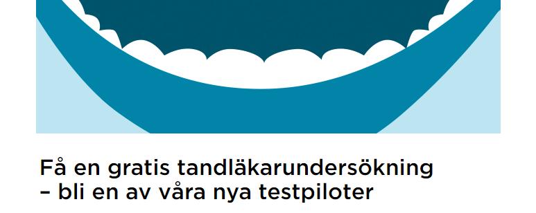 Gratis tandläkarundersökning (testpilot)
